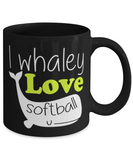"Funny ""I Whaley Love Softball"" Coffee Mug - Softball mug - Softball mom mug - Softball lover - I love softball"