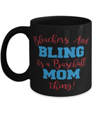 Bleachers and Bling It's A Baseball Mom Thing Funny Baseball Coffee Mug Cup 11oz