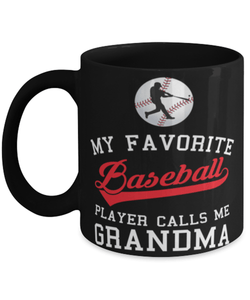 Baseball Grandma coffee mug 11oz - My Favourite Baseball Player Calls Me Grandma