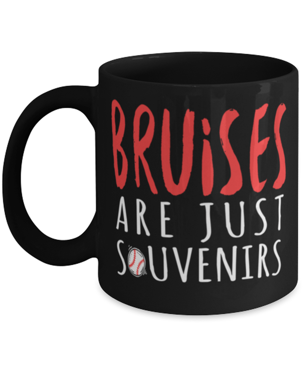 Funny Baseball Coffee Mug Cup 11oz - Bruises Are Just Souvenirs