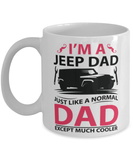 Jeep Dad mug - I'm a jeep dad just like a normal dad but cooler