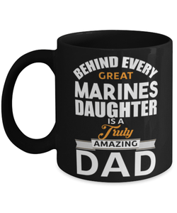 To marine Dad from daughter mug - Behind every great marines daughter - Marine engineer mug