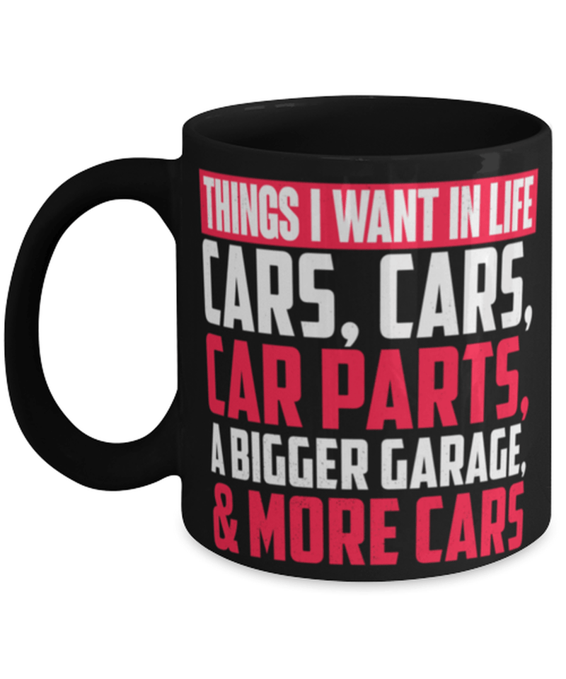 Car lover mug - 'Things I want in life' - Car enthusiast
