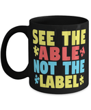 "Autism awareness mug - ""See the able not the label"" - Autism mom - Autism Dad - Autism teacher - 11oz coffee mug - Christmas stocking filler"