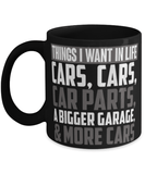 "Car Lover 11oz Coffee Mug - ""Things I Want In Life"" - Car Enthusiast - Christmas stocking filler - Cyber Monday sale"