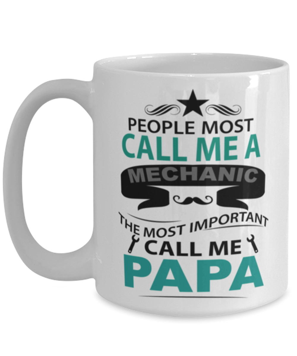 Funny Mechanic Papa mug - Mechanic dad - Grandpa - 15oz coffee mug