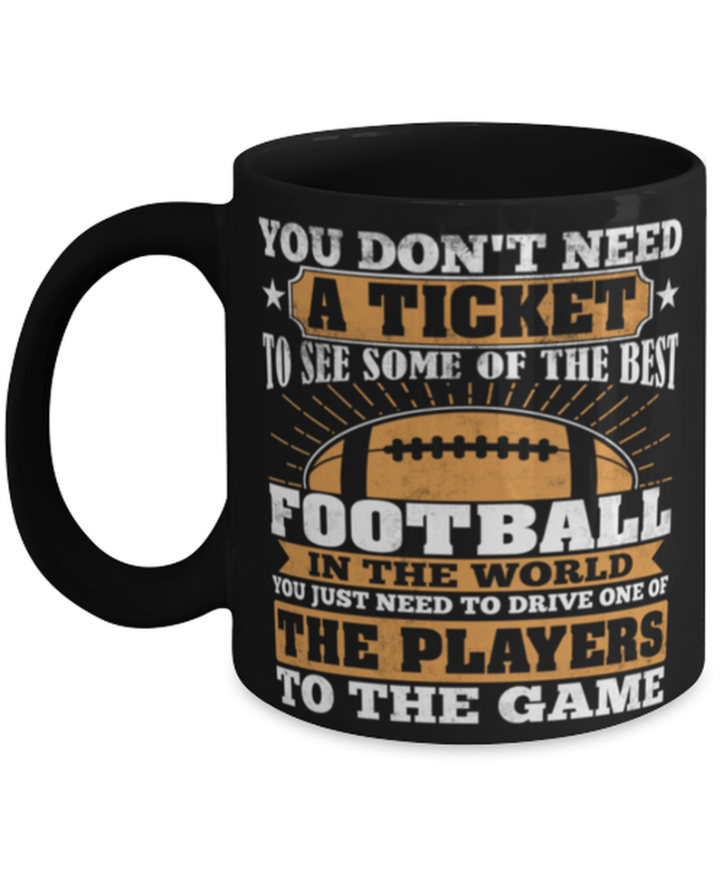 "Funny Mom Football Mug - Football Mama ""You dont need a ticket mug"" - Football Mama Mug - Football Mom mug"