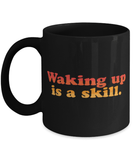 "Funny ""Waking up is a skill mug"" - Mom Coffee Mug - Mug With Sayings - Mothers Day Gift - Housewarming Gift"