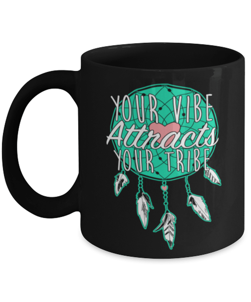 "Motivational ""Your Vibe Attracts Mug"" - Motivational quote - Inspirational mugs - Inspirational sayings - Your tribe"