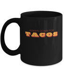 Funny Taco Lover Gift Mug - Gift For Taco Lover - Mexican Food Gift - Tacos Lover Gift