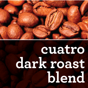 CUATRO DARK ROAST COFFEE BLEND