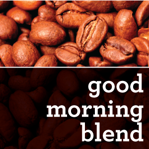 GOOD MORNING COFFEE BLEND