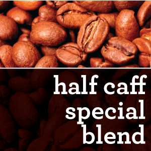 HALF CAFFEINATED COFFEE SPECIAL BLEND