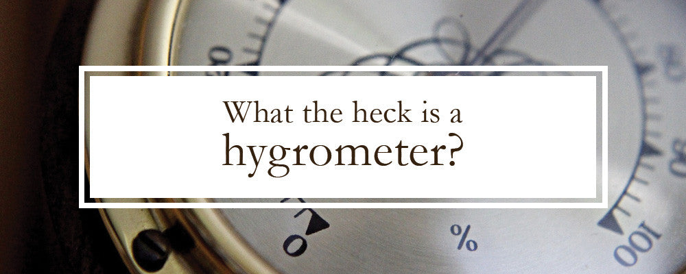 What the heck is a hygrometer?