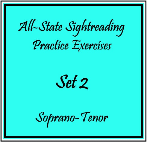 All-State Sightreading Practice  Exercises  Set 2 Sop/Ten