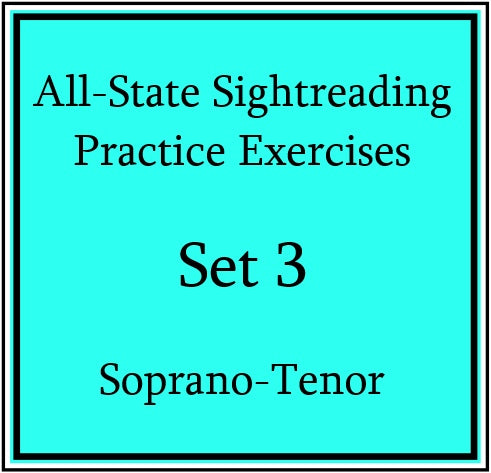 All-State Sightreading Practice Exercises  Set 3 Sop/Ten