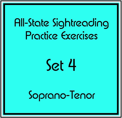 All-State Sightreading Practice Exercises  Set 4 Sop/Ten