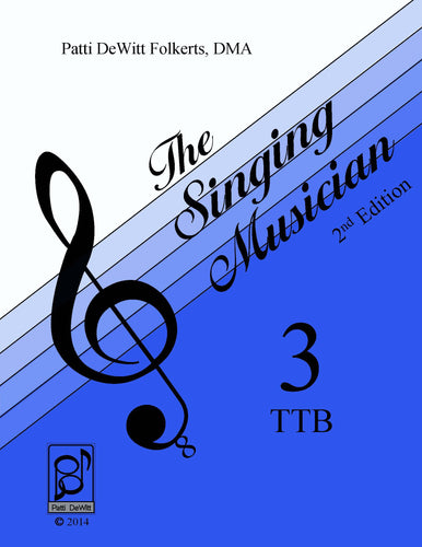 The Singing Musician—Level 3: The Skillful Singer TTB Student Edition