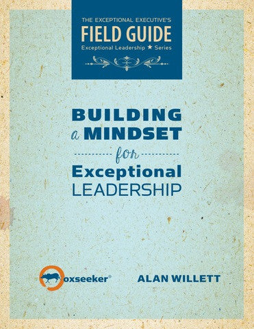 Hardcopy: The Mindset of Exceptional Leadership