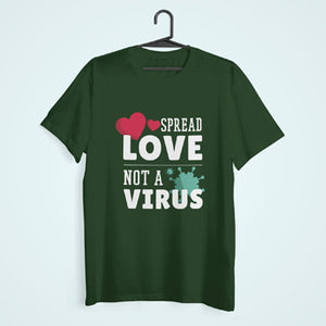 Spread Love Not Virus T-shirt