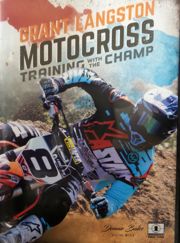 Motocross Training with the Champ by Grant Langston, Training DVD, Langston Motorsports  - Langston Motorsports