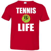TENNIS IS LIFE TODDLER'S SHIRTS