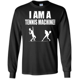 I AM A TENNIS MACHINE MEN'S LONG SLEEVE SHIRTS & SWEATSHIRTS