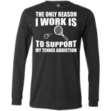 THE ONLY REASON I WORK MEN'S LONG SLEEVE SHIRTS & SWEATSHIRTS WHITE TEXT