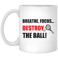 BREATHE FOCUS DESTROY MUG
