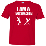 I AM A TENNIS MACHINE TODDLER'S SHIRTS