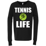 TENNIS IS LIFE CHILDREN'S LONG SLEEVE SHIRTS & SWEATSHIRTS