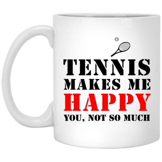 TENNIS MAKES ME HAPPY YOU, NOT SO MUCH RED & BLACK MUG