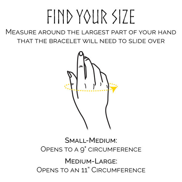 "To find your size, measure around the largest part of your hand. The small-medium size opens to a 9"" circumference. The medium-large size opens to an 11"" circumference."