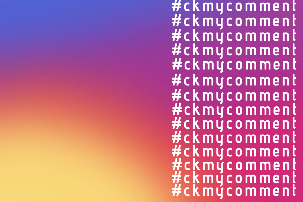 WIN BIG With The #CKMyComment Comp 🙌