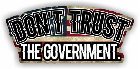Don't Trust The Government Sticker