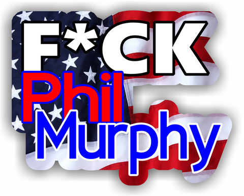 F*ck Phil Murphy Decal