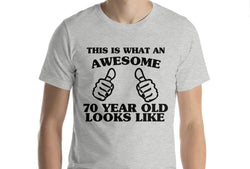 70th Birthday Gift, This is What an Awesome 70 Year Old Looks like Shirt
