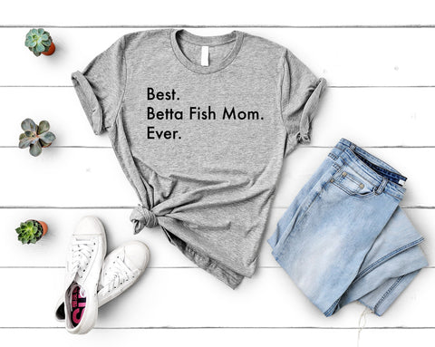 Betta Fish Mom T-Shirt, Best Betta Fish Mom Ever Shirt Womens Gifts - 3031-WaryaTshirts