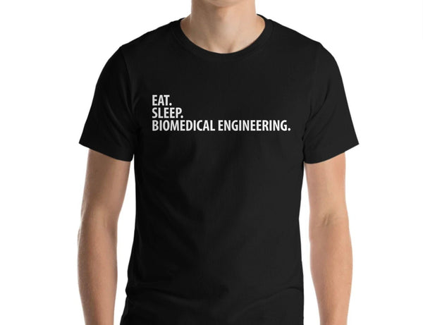 Biomedical Engineering T-Shirt, Eat Sleep Biomedical Engineering Shirt Mens Womens-WaryaTshirts