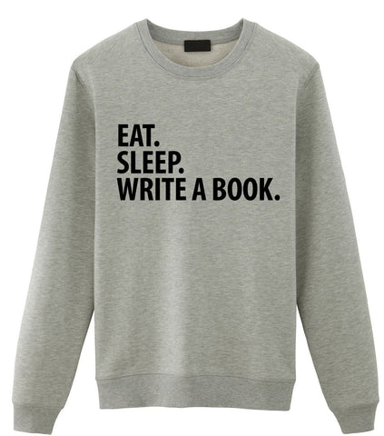 Book Writer Sweater, Eat Sleep Write a Book Sweatshirt Gift for Men & Women - 1920-WaryaTshirts