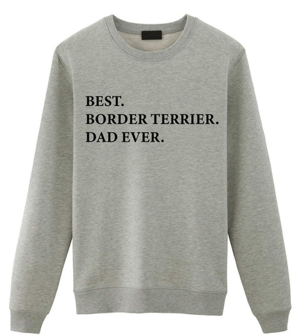 Border Terrier Dad Sweater, Best Border Terrier Dad Ever Sweatshirt Gift-WaryaTshirts