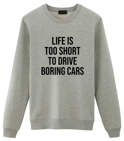 Car Lovers Gifts, Life is too short to drive boring cars Sweater Mens Womens-WaryaTshirts