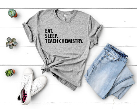 Chemistry Teacher T-Shirt, Eat Sleep Teach Chemistry t-shirt-WaryaTshirts
