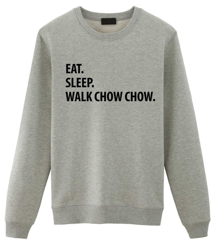 Chow Chow Sweatshirt, Eat Sleep Walk Chow Chow Sweater, Mens Womens Gifts-WaryaTshirts