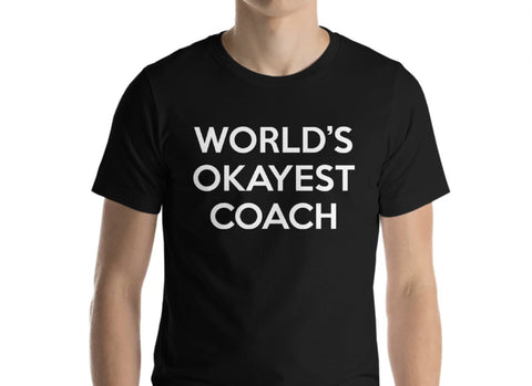 Coach T-Shirt, World's Okayest Coach Shirt Mens Womens-WaryaTshirts
