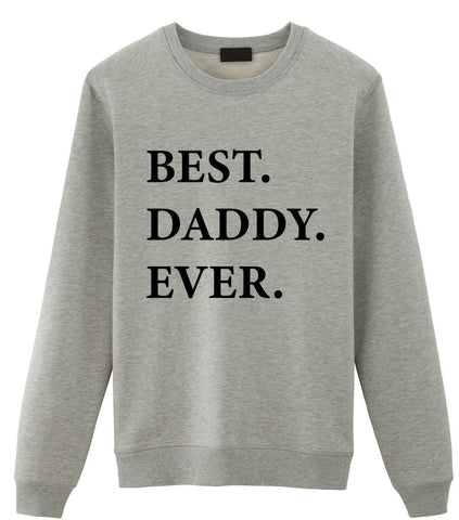 Daddy Sweater, Daddy Gift, Best Daddy Ever Sweatshirt Gift - 2021-WaryaTshirts