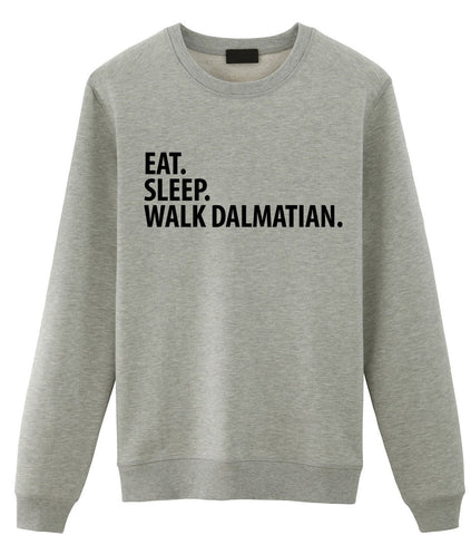 Dalmatian Sweater, Eat Sleep Walk Dalmatian Sweatshirt Mens Womens Gifts - 2103-WaryaTshirts