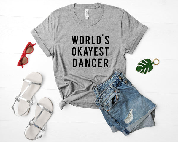 Dancer T-Shirt, Dance Shirt, World's Okayest Dancer T-shirt-WaryaTshirts