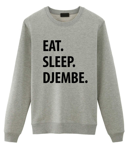Djembe Sweater, Eat Sleep Djembe Sweatshirt Mens Womens Gifts-WaryaTshirts