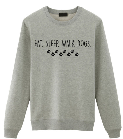 Dog Walker Gift, Eat Sleep Walk Dogs Sweatshirt Mens Womens Gift-WaryaTshirts